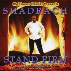 Stand Firm - Shadrach