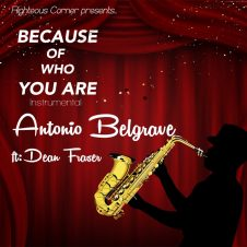 Because of who you are – Instrumental – Antonio Belgrave ft Dean Fraser