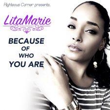 Because of who you are – Lita Maria