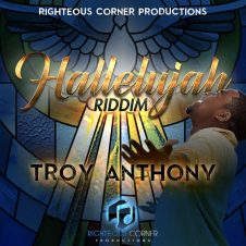Hallelujah Riddim – Troy Anthony